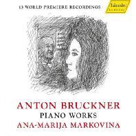PIANO WORKS/ ANA-MARIJA MARKOVINA [브루크너: 피아노 작품집 - 아나 마리야 마르코비나]