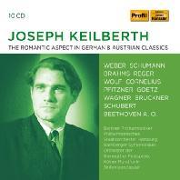 THE ROMANTIC ASPECT OF GERMAN & AUSTRIAN CLASSICS [요제프 카일베르트: 독일 음악 레퍼토리를 모음집 - 슈베르트, 브람스, 브루크너, 베토벤 외]