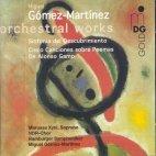 ORCHEATRAL WORKS/ MIGUEL GOMEZ-MARTINEZ