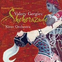 SHEHERAZADE/ VALERY GERGIEV [림스키 코르사코프: 셰헤라자데 & 보로딘, 발라키레프 - 발레리 게르기에프]