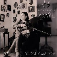 HOMMAGE A YSAYE/ SERGEY MALOV [이자이: 여섯 개의 무반주 바이올린 소나타 외 - 세르게이 말로프]