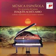 MUSICA ESPANOLA: POR UN POETA DEL PIANO - ALBENIZ, GRANADOS, FALLA, TURINA, MOMPOUR [호아킨 아추카로: 시적 피아노를 위한 스페인 음악]