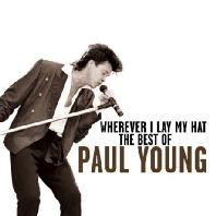 WHEREVER I LAY MY HAT: THE BEST OF PAUL YOUNG [DELUXE]
