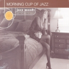JAZZ MOODS/ MORNING CUP OF JAZZ