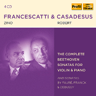 THE COMPLETE BEETHOVEN SONATAS FOR VIOLIN AND PIANO & SONATAS BY FAURE, FRANCK, DEBUSSY [베토벤: 바이올린 소나타 전곡 & 프랑크, 드뷔시, 포레: 바이올린 소나타 - 프란체스카티, 카자드쉬]