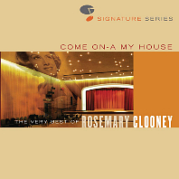 COME ON-A MY HOUSE: THE VERY BEST OF ROSEMARY CLOONEY