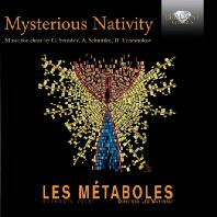 MYSTERIOUS NATIVITIES: MUSIC FOR CHOIR/ LES METABOLES, LEO WARYNSKI [20세기 러시아, 발틱반도 작곡가들의 컴템포러리 종교음악집]