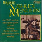 THE YOUNG YEHUDI MENUHIN/ THE EARLY HMV RECORDINGS