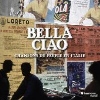 BELLA CIAO: CHANSONS DU PEUPLE EN ITALIE [벨라 챠오: 이탈리아 민족의 노래들]