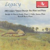 LEGACY: 19TH CENTURY VIRTUOSO DUOS FOR TWO FLUTES AND PIANO/ ULRIKE ANTON, RUSSELL RYAN