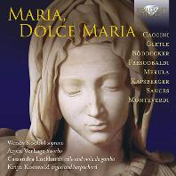 MARIA, DOLCE MARIA/ WENDY ROOBOL, ARJEN VERHAGE, CASSANDRA LUCKHARDT, KRIJN KOETSVELD [17세기 성모 마리아 노래 모음집: 작곡가 8인]